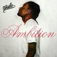 Wale-ambition