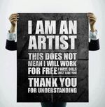 I-am-an-artist-this-does-not-mean-i-will-work-for-free-I-have-bills-just-like-you-thanks-you-for-understanding-516x530