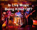 Live Music Killed Off
