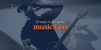 BzBlog_15-ways-get-music-fans_IMG01