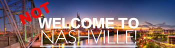 not welcome to Nashville