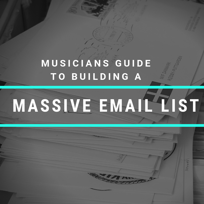 Musicians guide to growing a massive email list